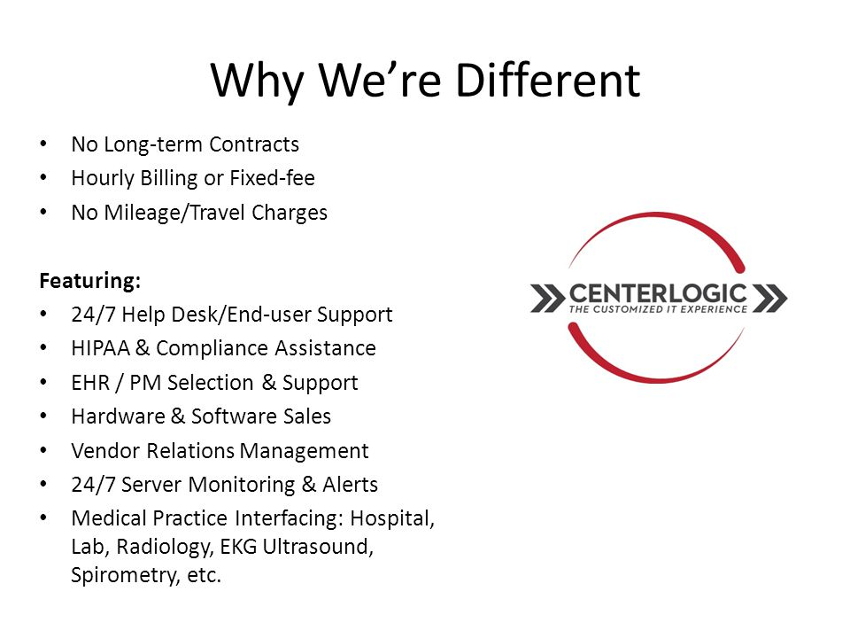 Why We're Different No Long-term Contracts Hourly Billing or Fixed-fee