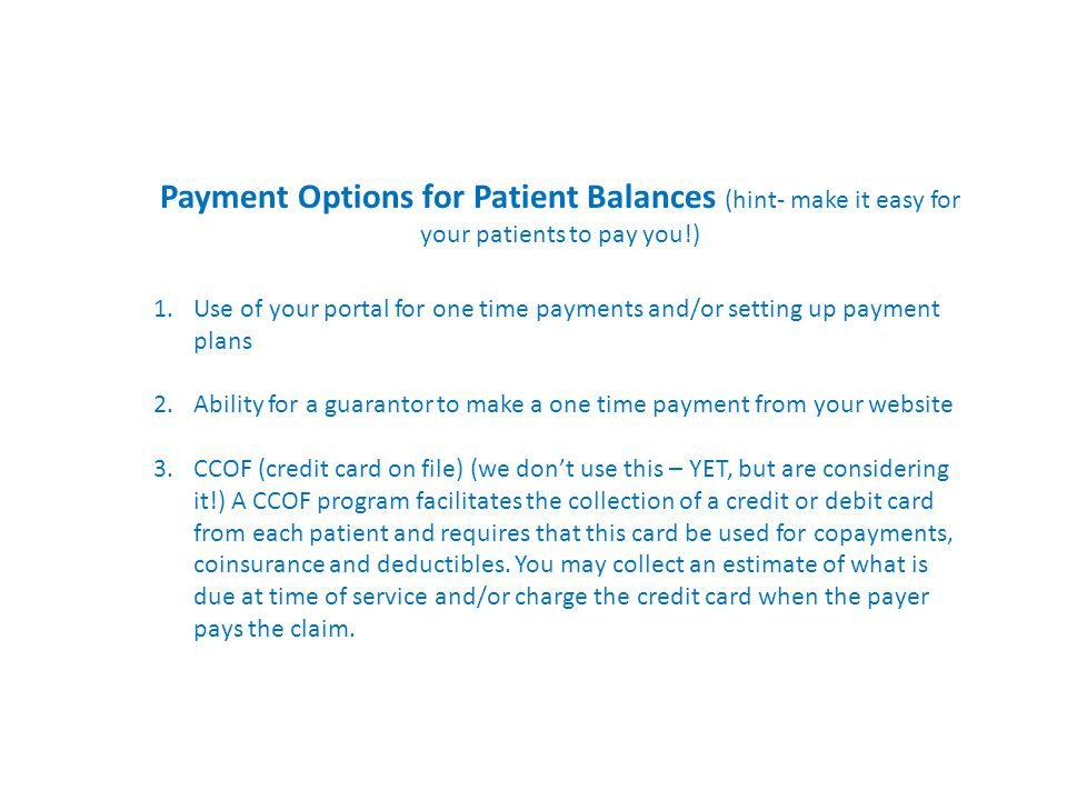 Payment Options for Patient Balances (hint- make it easy for your patients to pay you!)