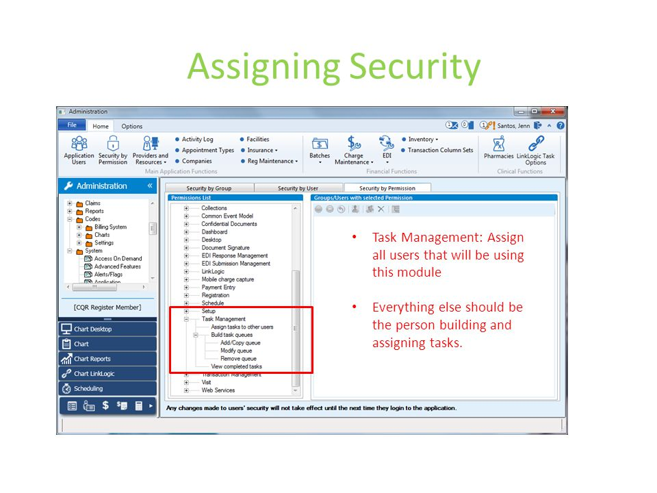 Assigning Security Task Management: Assign all users that will be using this module.