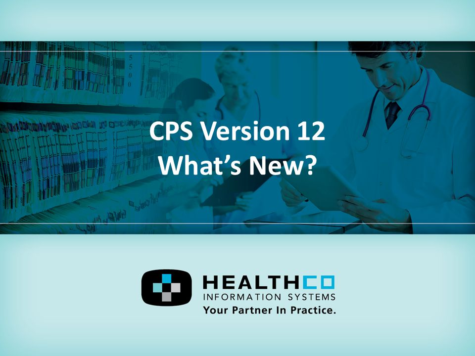 CPS Version 12 What's New