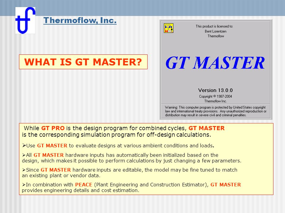 What is GT MASTER WHAT IS GT MASTER Thermoflow, Inc.