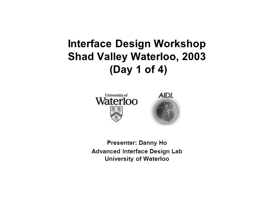 Interface Design Workshop Shad Valley Waterloo, 2003 (Day 1 of 4)