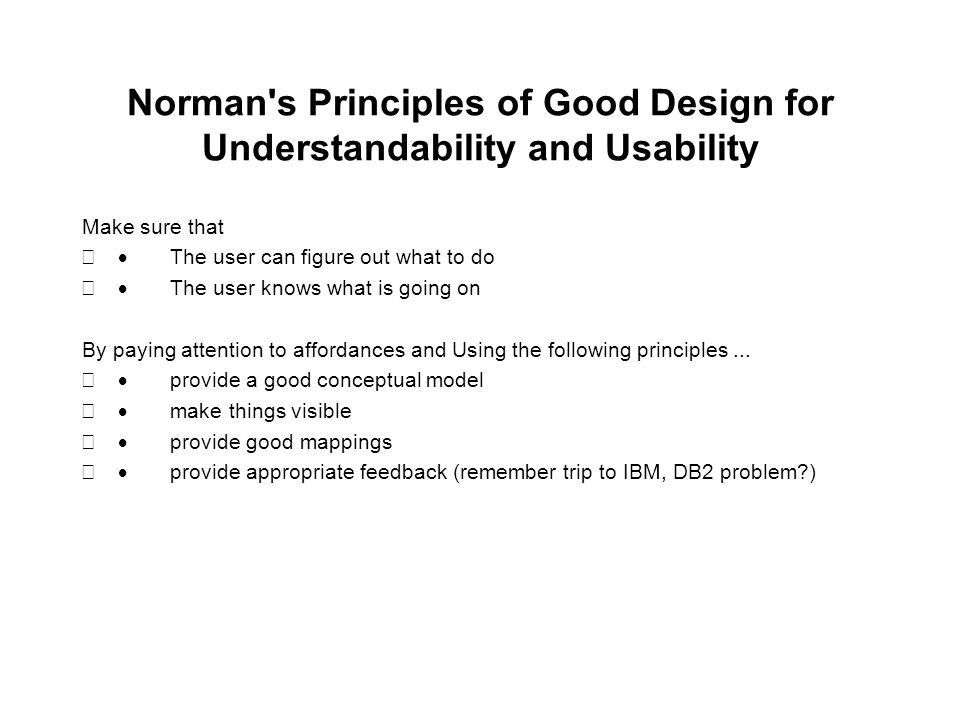 Norman s Principles of Good Design for Understandability and Usability