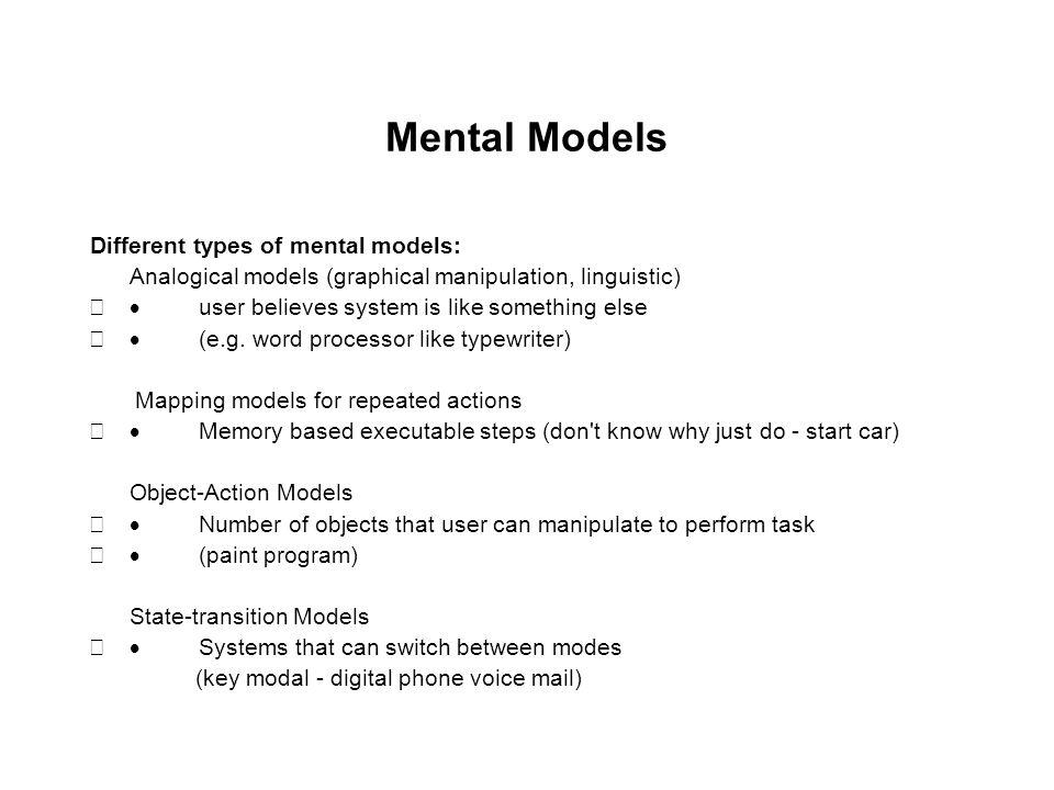 Mental Models Different types of mental models:
