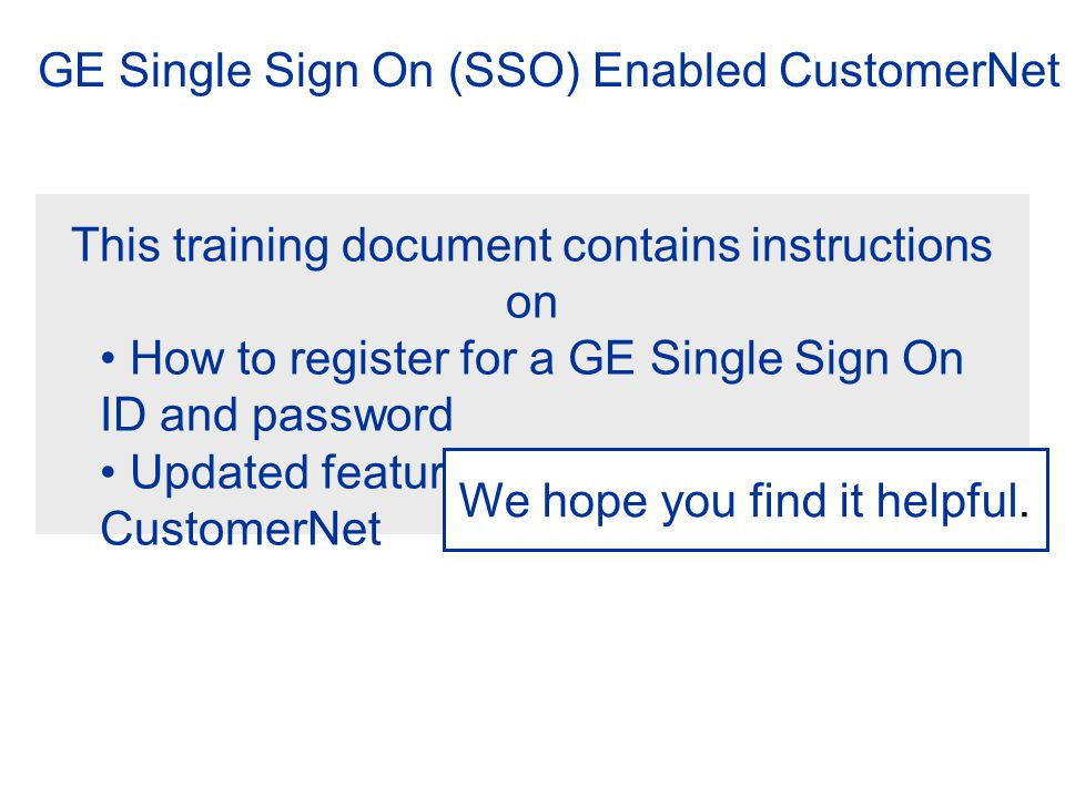 GE Single Sign On (SSO) Enabled CustomerNet