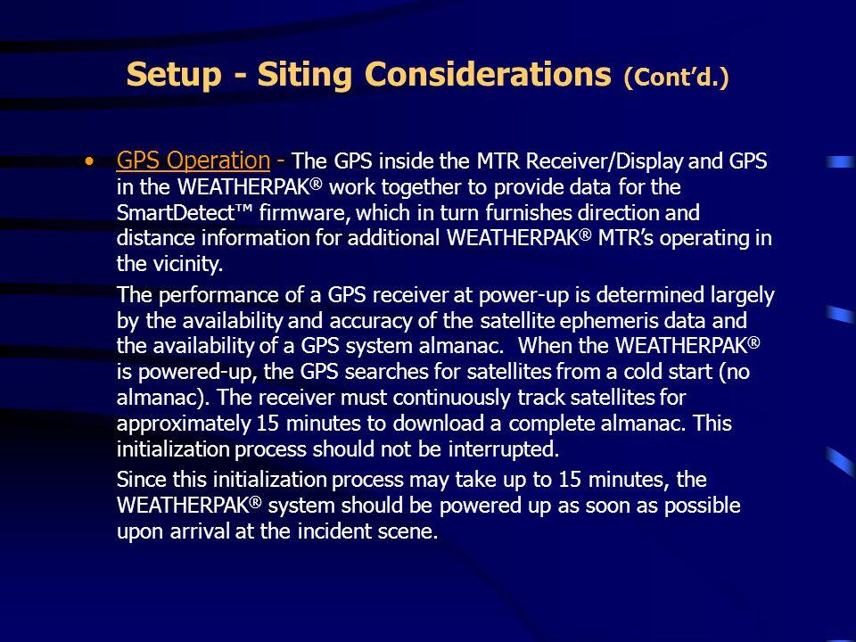 Setup - Siting Considerations (Cont'd.)
