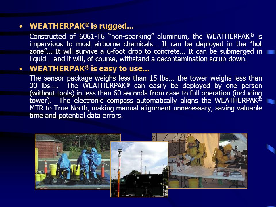 WEATHERPAK® is easy to use...
