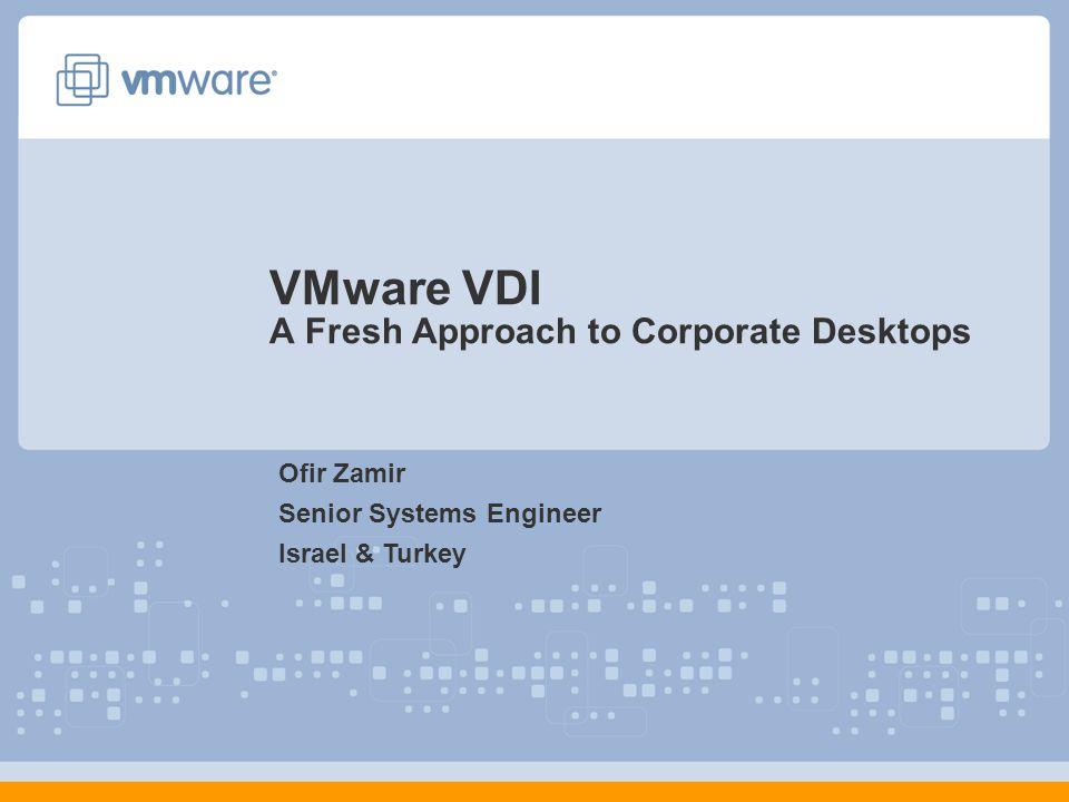 VMware VDI A Fresh Approach to Corporate Desktops