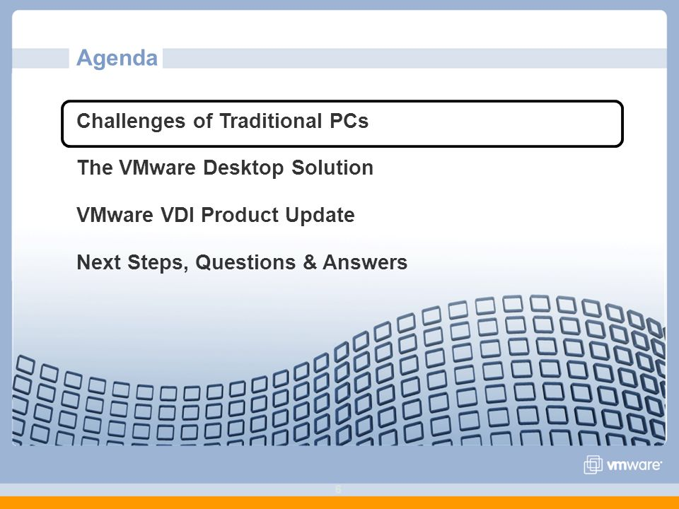 Agenda Challenges of Traditional PCs The VMware Desktop Solution