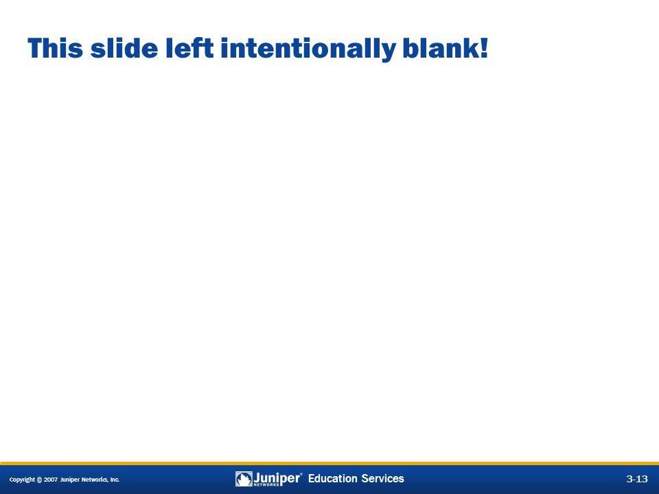 This slide left intentionally blank!