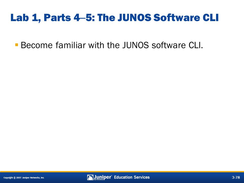 Lab 1, Parts 4–5: The JUNOS Software CLI