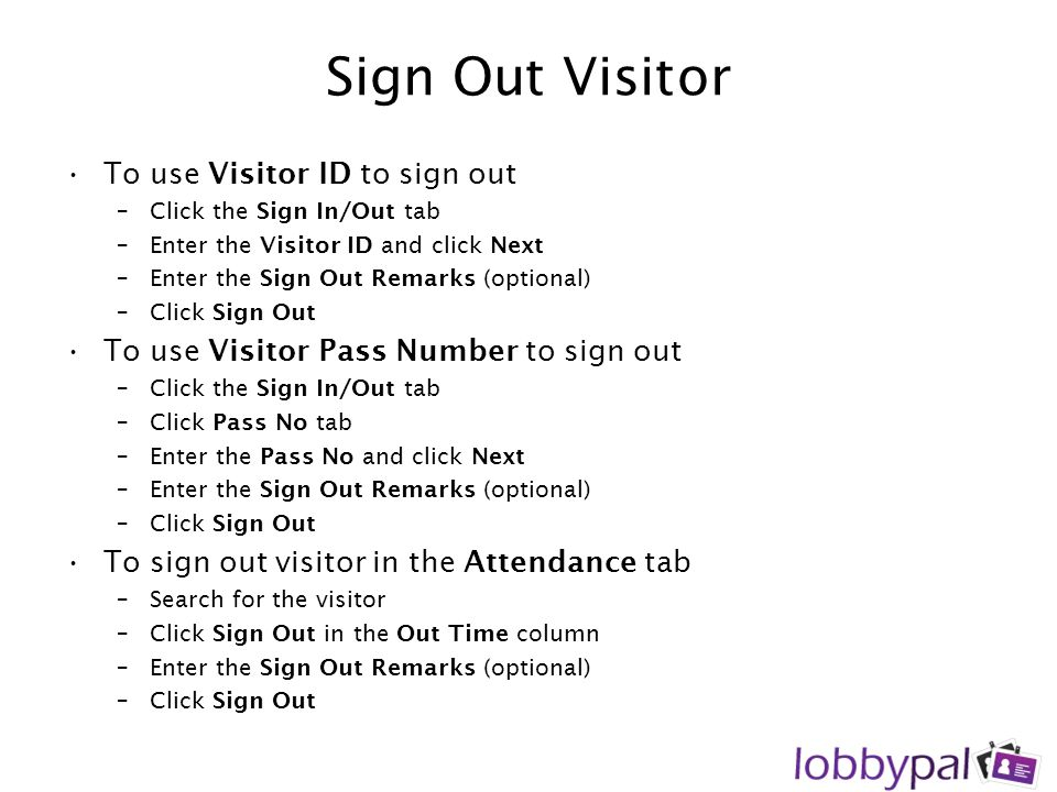 Sign Out Visitor To use Visitor ID to sign out