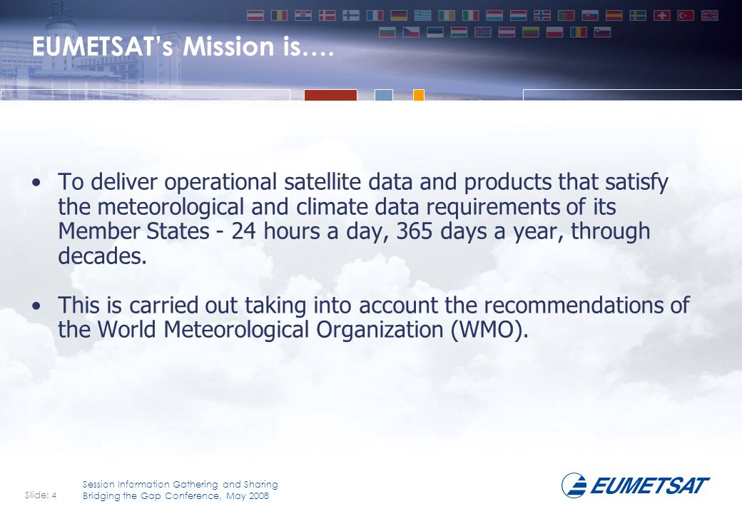 EUMETSAT's Mission is….