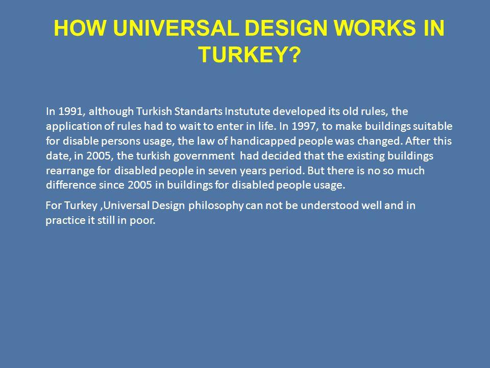 HOW UNIVERSAL DESIGN WORKS IN TURKEY