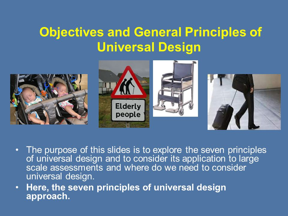Objectives and General Principles of Universal Design