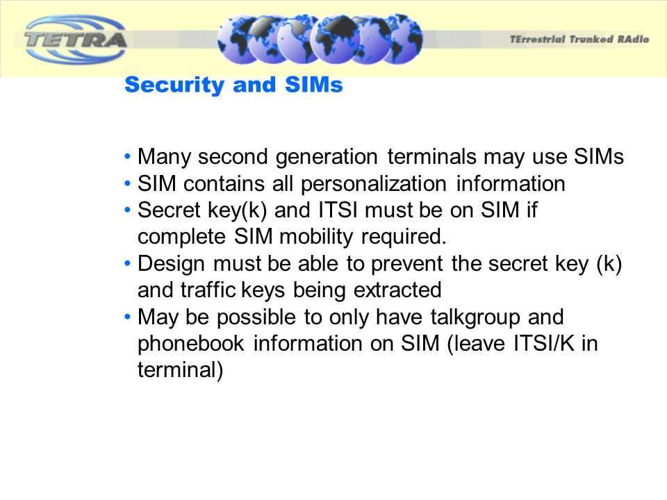 Many second generation terminals may use SIMs