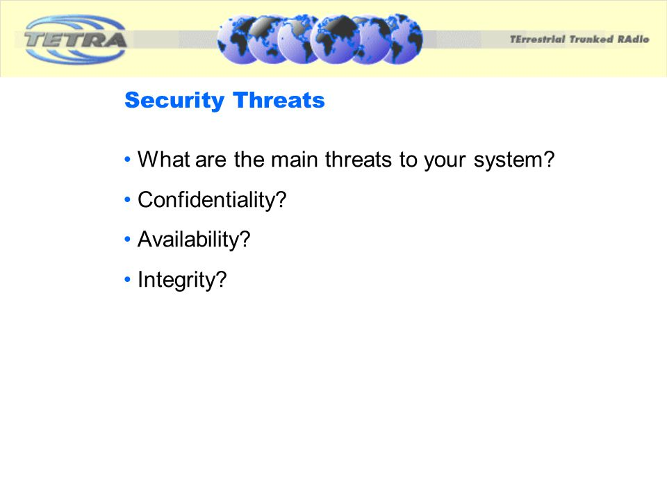 What are the main threats to your system Confidentiality