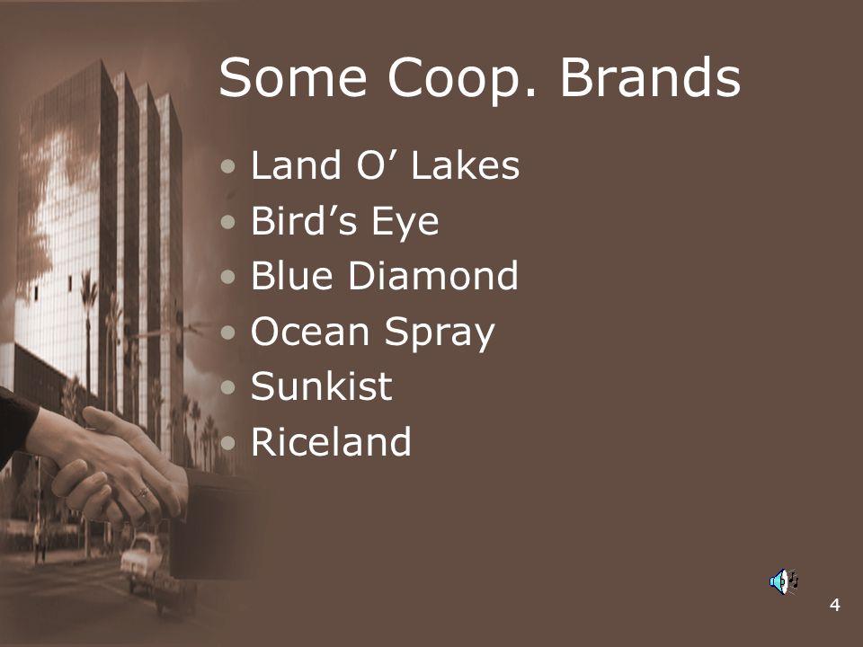 Some Coop. Brands Land O' Lakes Bird's Eye Blue Diamond Ocean Spray