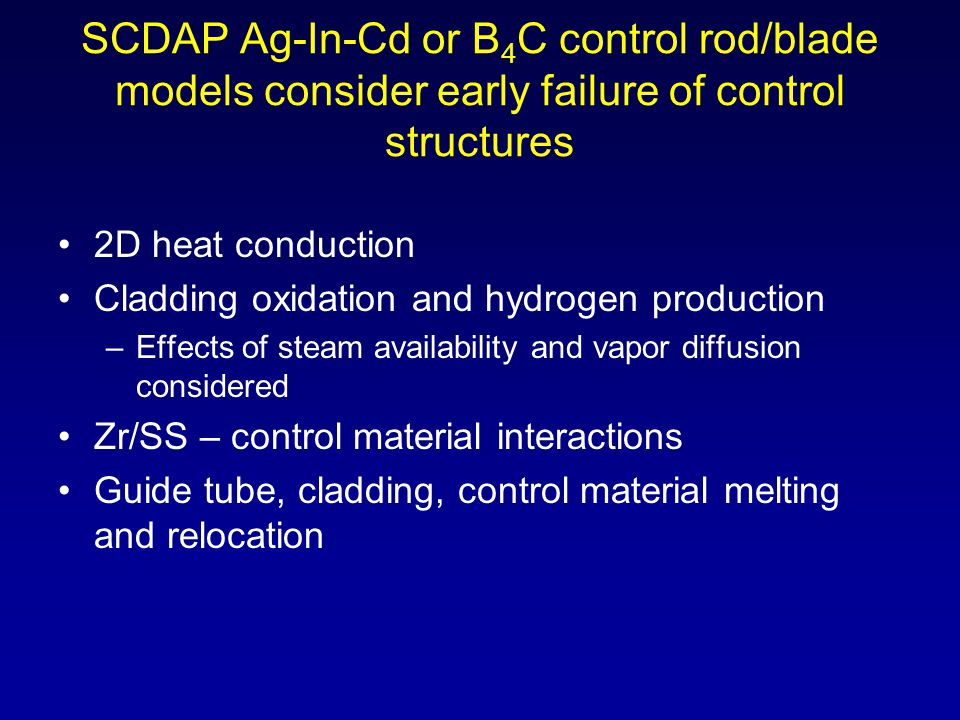 SCDAP Ag-In-Cd or B4C control rod/blade models consider early failure of control structures