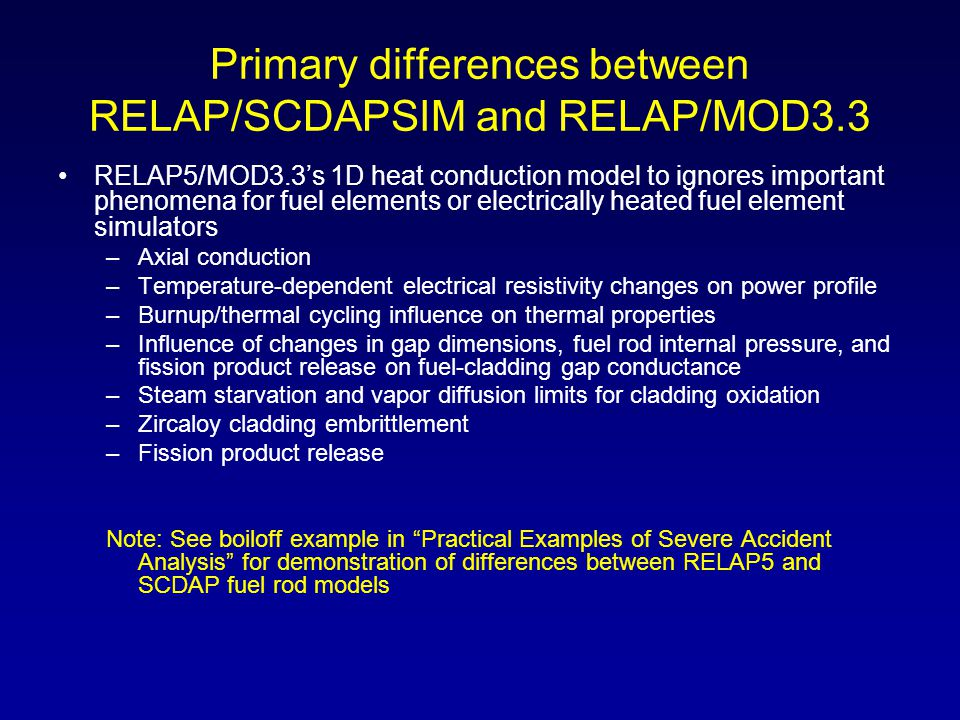 Primary differences between RELAP/SCDAPSIM and RELAP/MOD3.3