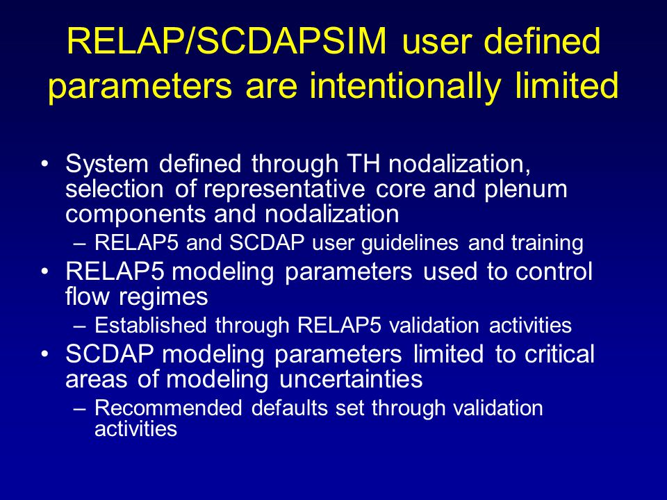 RELAP/SCDAPSIM user defined parameters are intentionally limited