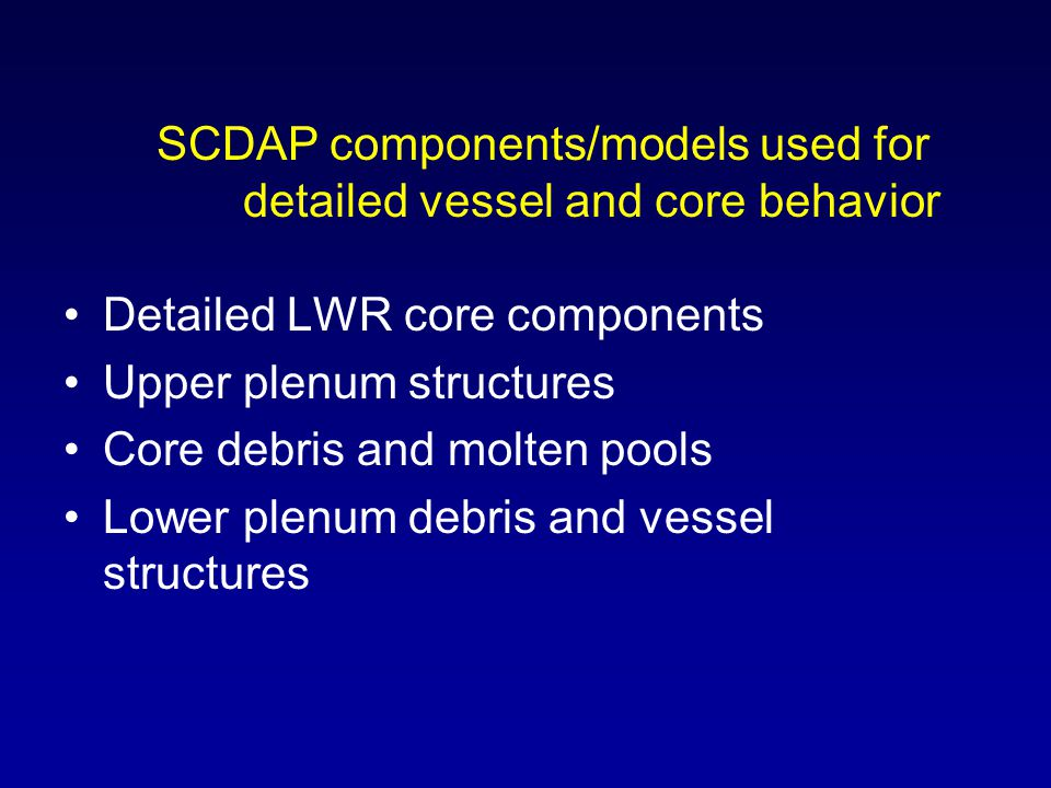 SCDAP components/models used for detailed vessel and core behavior