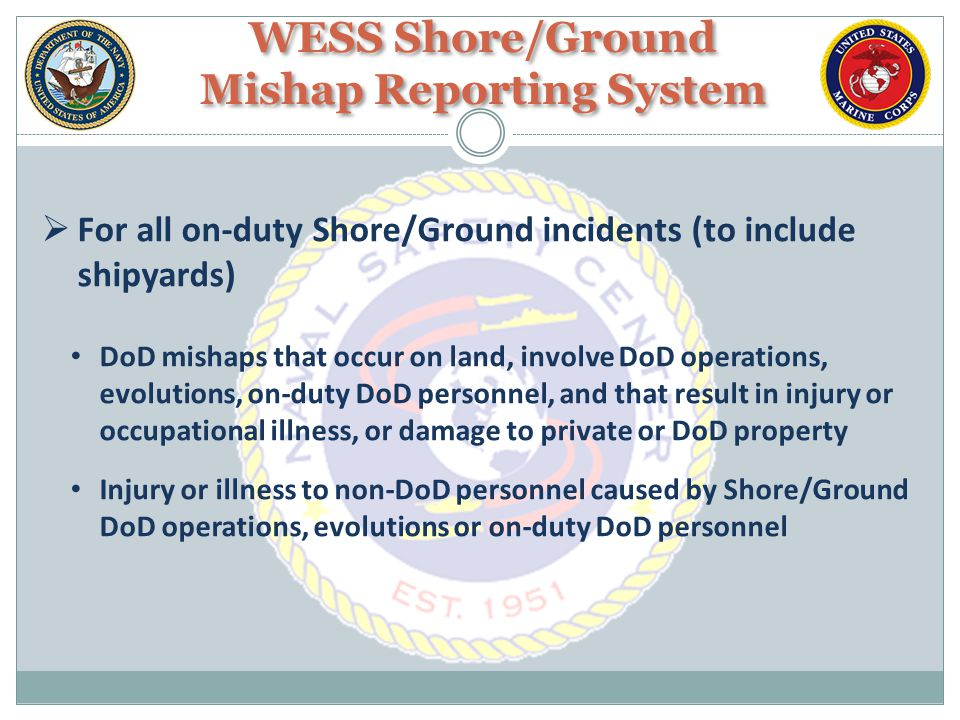 WESS Shore/Ground Mishap Reporting System