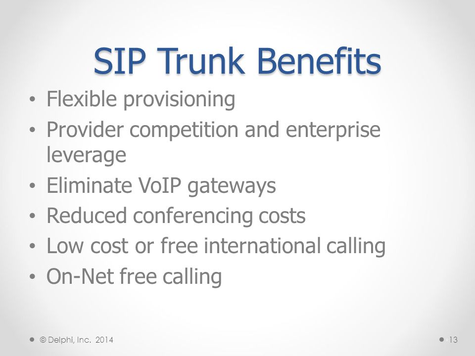 SIP Trunk Benefits Flexible provisioning