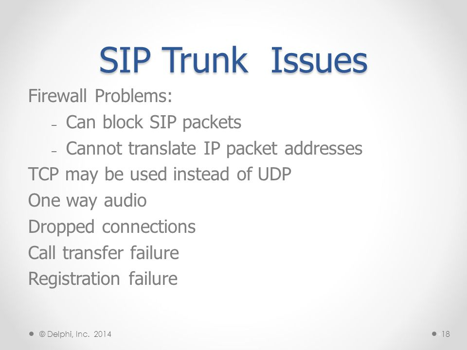 SIP Trunk Issues Firewall Problems: Can block SIP packets