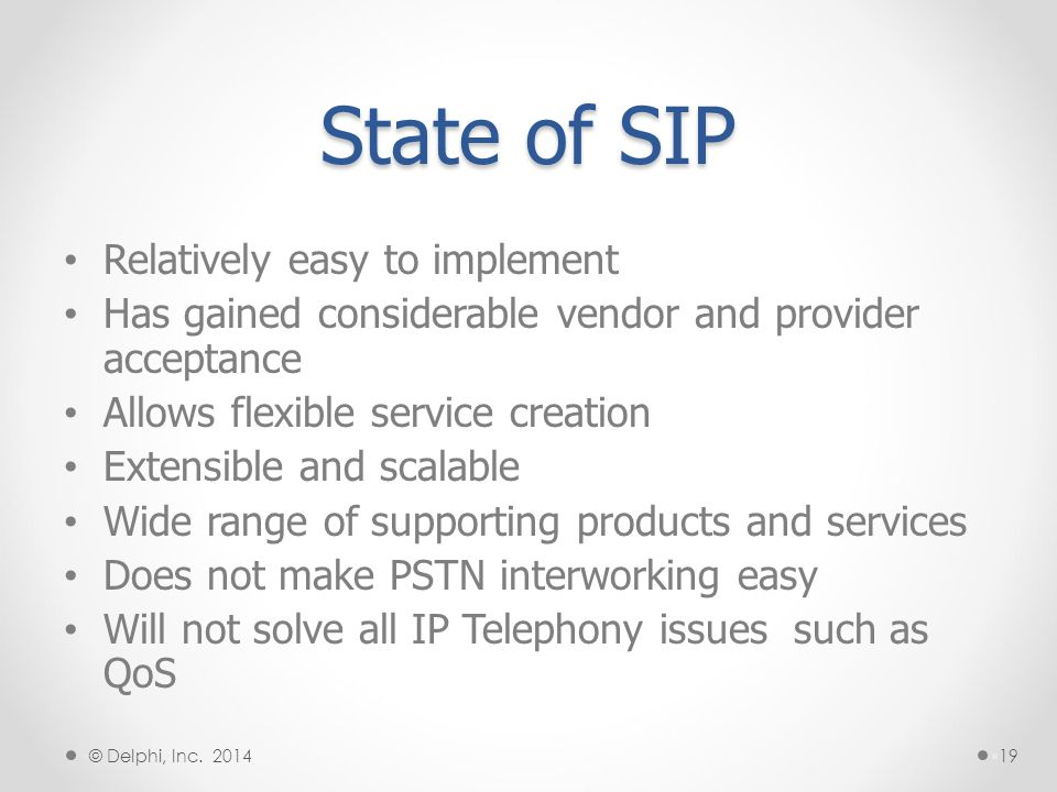 State of SIP Relatively easy to implement