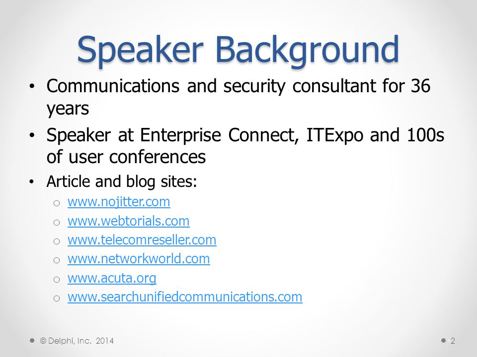 Speaker Background Communications and security consultant for 36 years