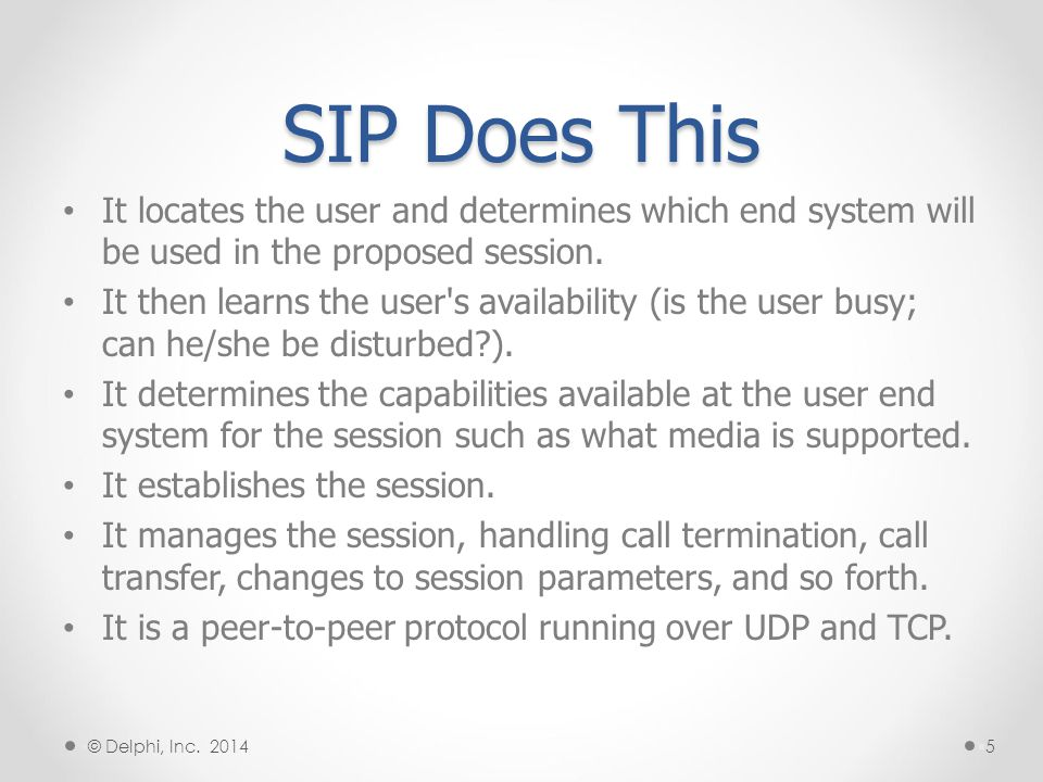SIP Does This It locates the user and determines which end system will be used in the proposed session.