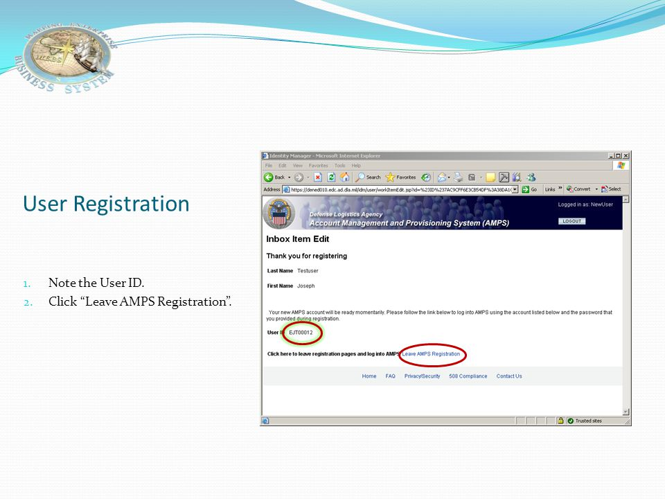 User Registration Note the User ID. Click Leave AMPS Registration .