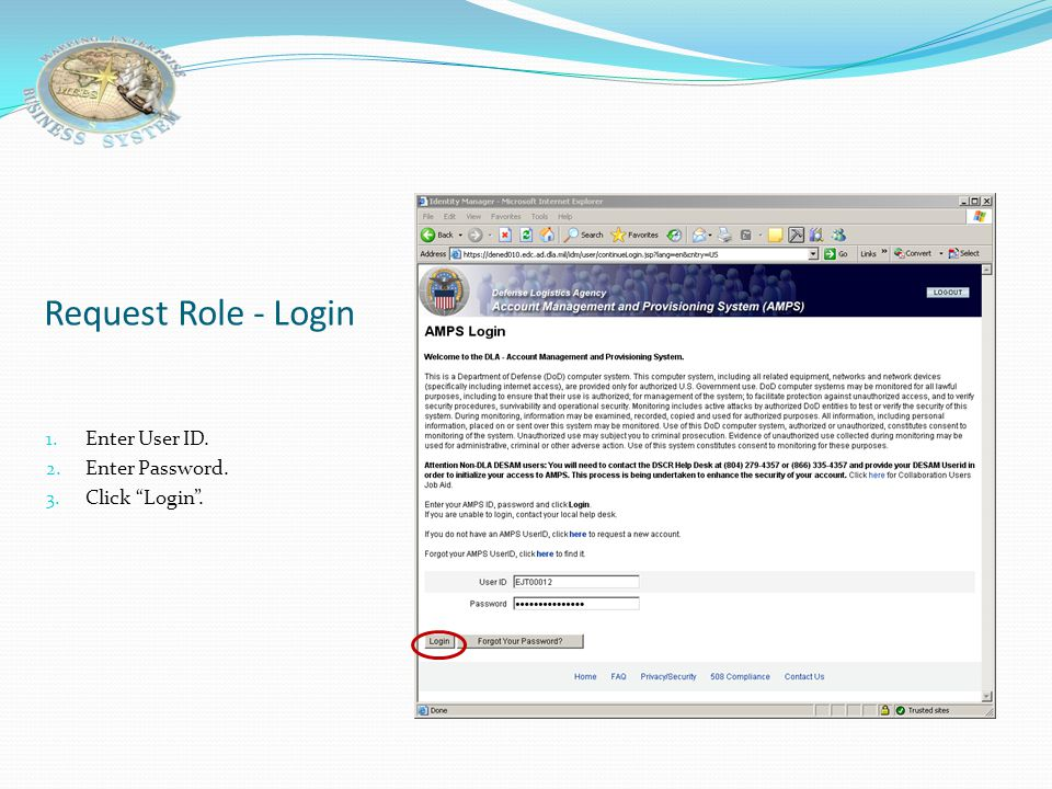 Request Role - Login Enter User ID. Enter Password. Click Login .