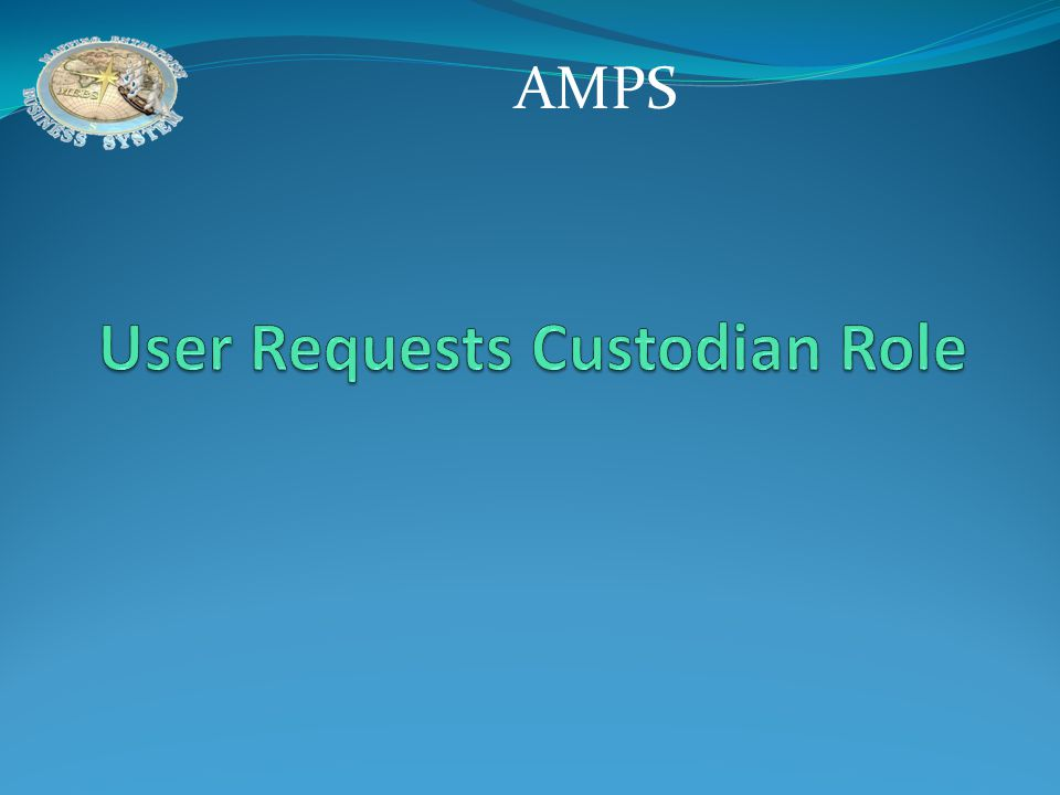 User Requests Custodian Role