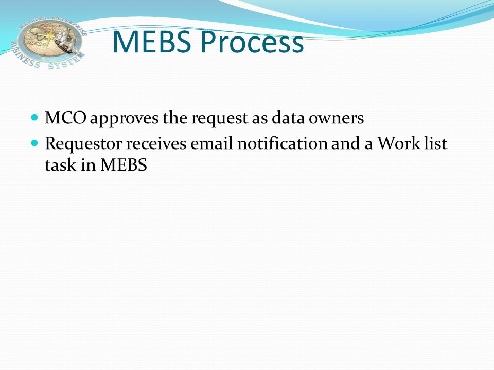 MEBS Process MCO approves the request as data owners