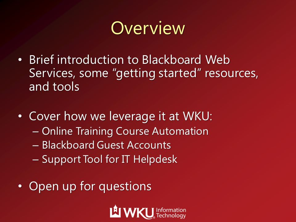 Overview Brief introduction to Blackboard Web Services, some getting started resources, and tools.