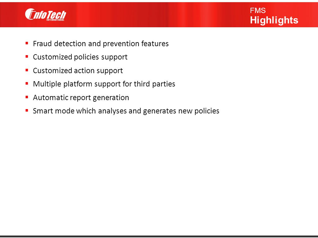 Fraud detection and prevention features Customized policies support