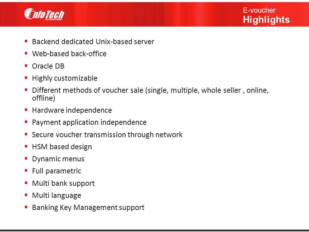 Backend dedicated Unix-based server Web-based back-office Oracle DB