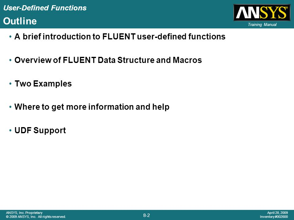 Outline A brief introduction to FLUENT user-defined functions