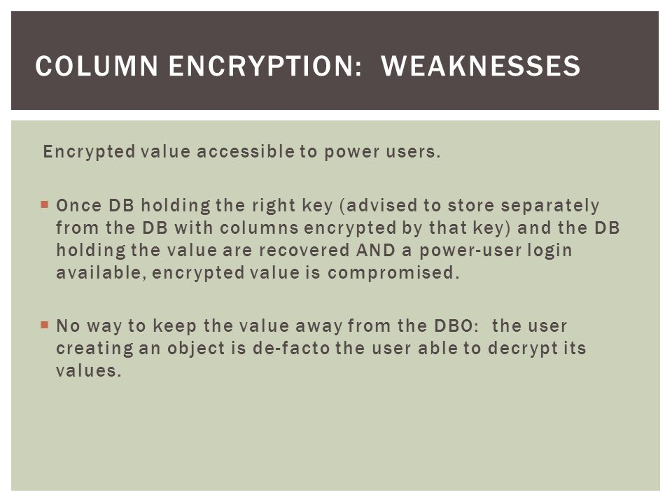 column encryption: Weaknesses