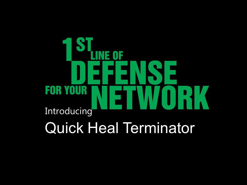 Introducing Quick Heal Terminator