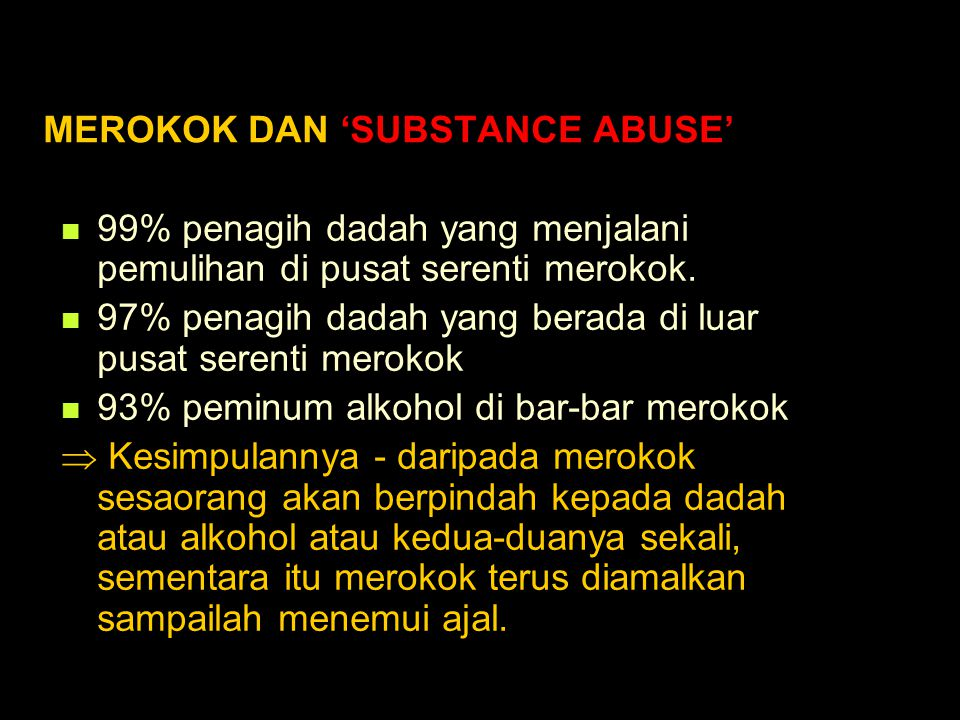 MEROKOK DAN 'SUBSTANCE ABUSE'