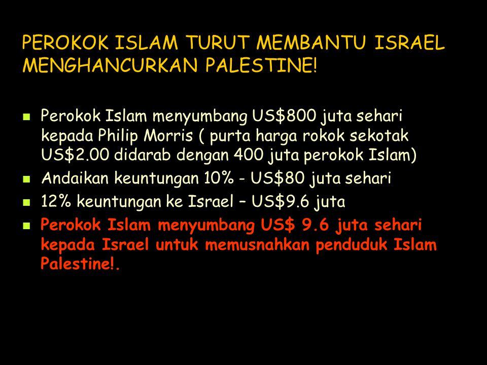 PEROKOK ISLAM TURUT MEMBANTU ISRAEL MENGHANCURKAN PALESTINE!