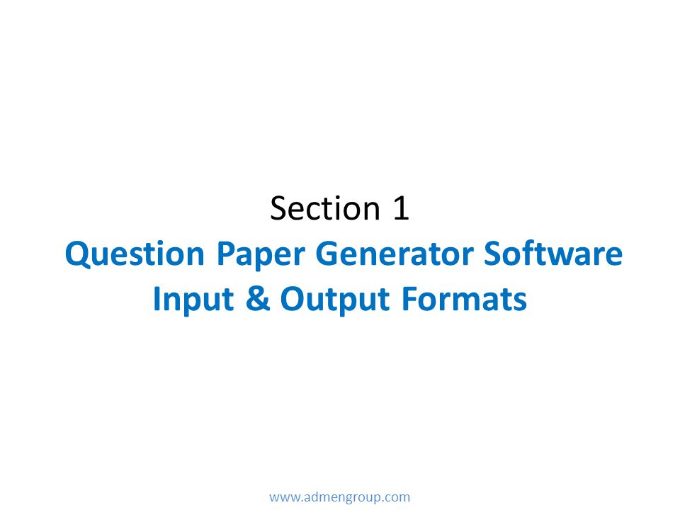 Section 1 Question Paper Generator Software Input & Output Formats