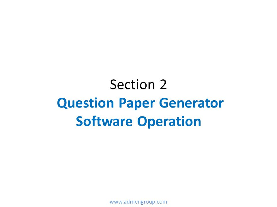 Section 2 Question Paper Generator Software Operation