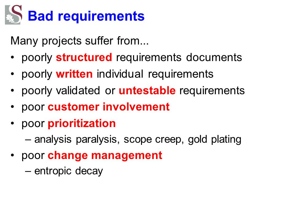 Bad requirements Many projects suffer from...