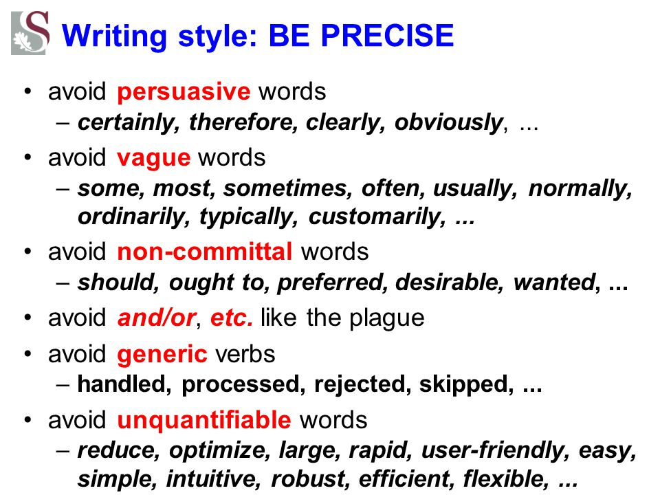 Writing style: BE PRECISE