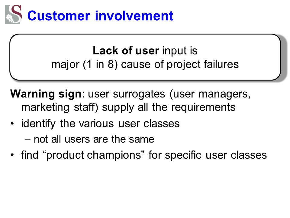 Lack of user input is major (1 in 8) cause of project failures