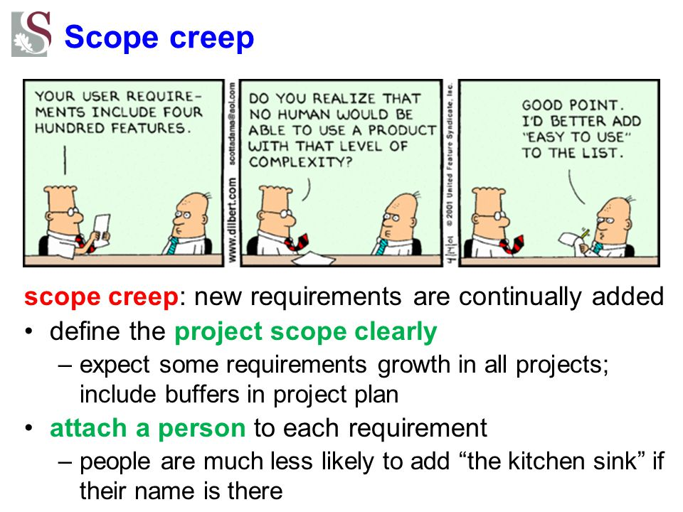 Scope creep scope creep: new requirements are continually added